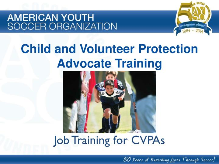 Child and Volunteer Protection Advocate Training