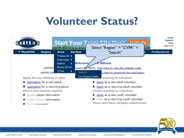 Volunteer Status?