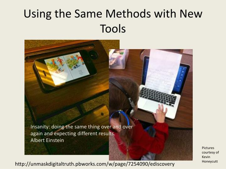 Using the Same Methods with New Tools