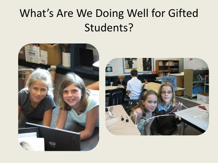 What's Are We Doing Well for Gifted Students?