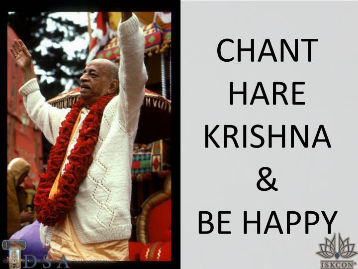 CHANT HARE KRISHNA &