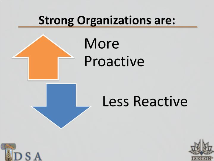 Strong Organizations are: