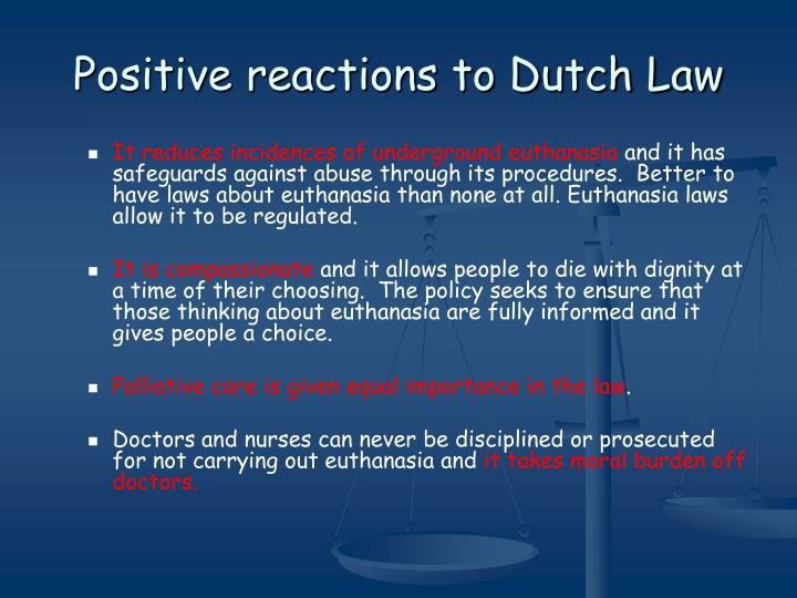 Positive reactions to Dutch Law