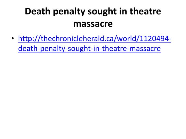 Death penalty sought in theatre massacre
