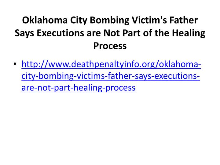 Oklahoma city bombing victim s father says executions are not part of the healing process