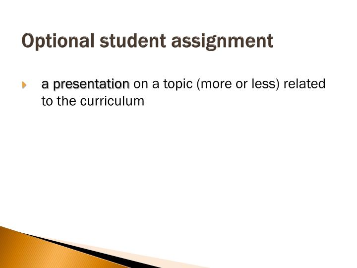 Optional student assignment
