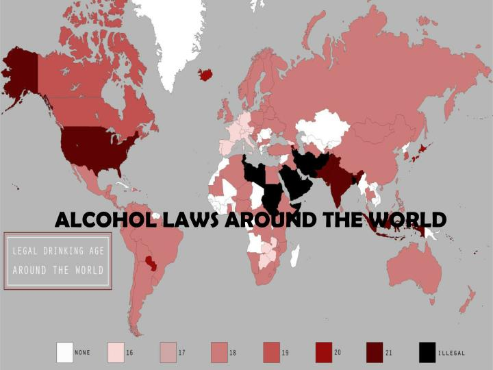 ALCOHOL LAWS AROUND THE WORLD