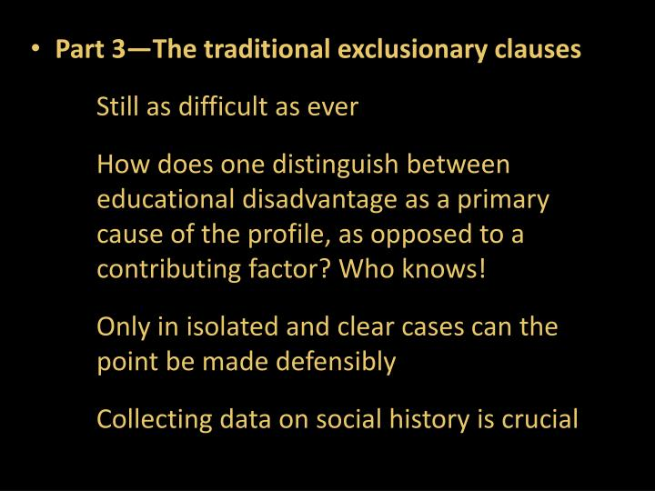 Part 3—The traditional exclusionary clauses