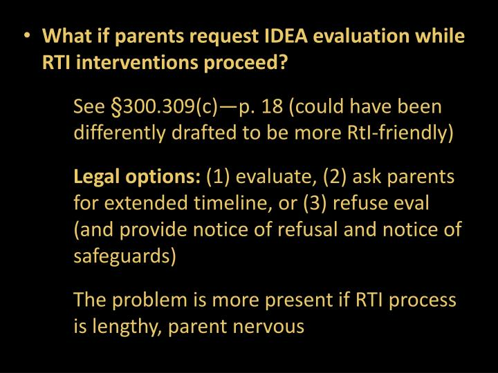 What if parents request IDEA evaluation while RTI interventions proceed?
