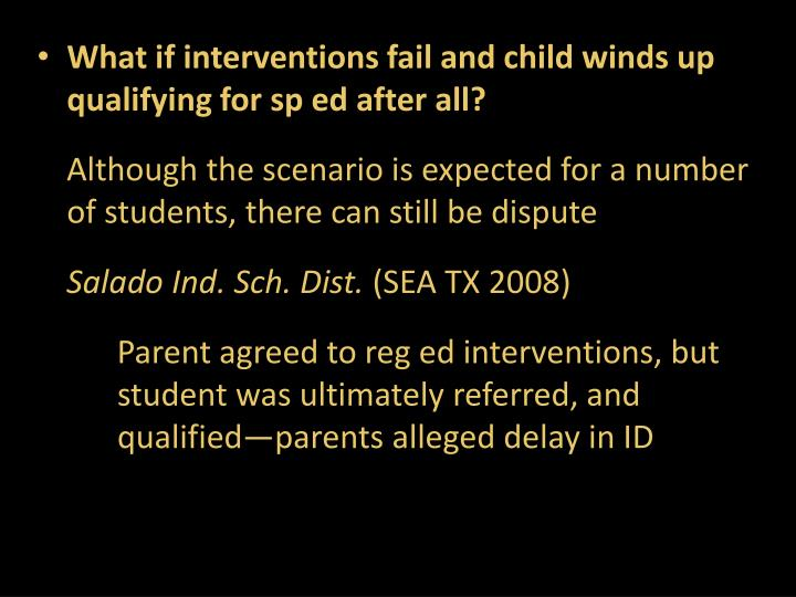 What if interventions fail and child winds up qualifying for sp