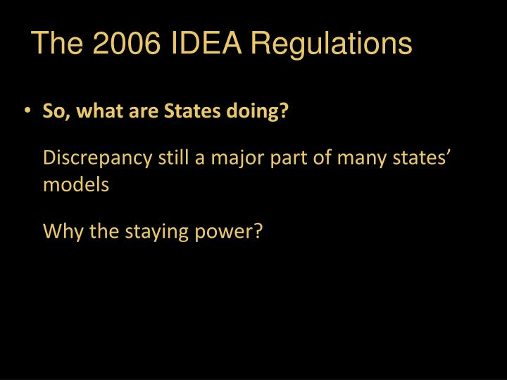 The 2006 IDEA Regulations