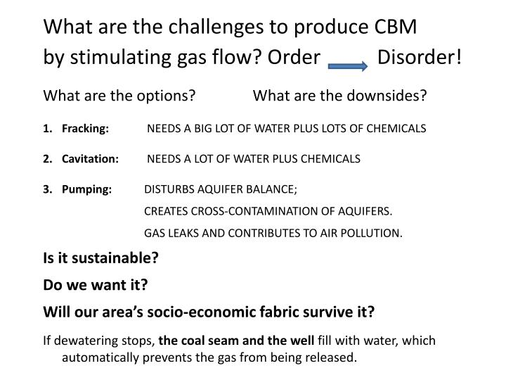 What are the challenges to produce CBM