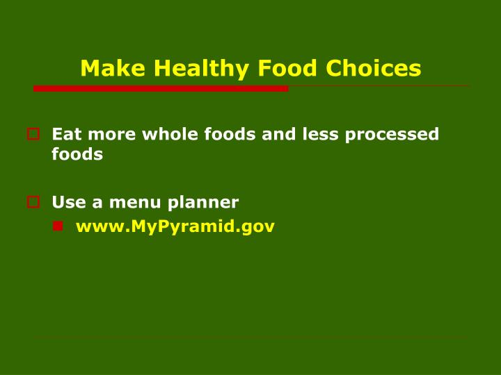 Make Healthy Food Choices