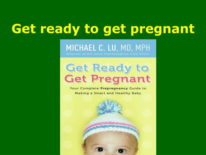 Get ready to get pregnant