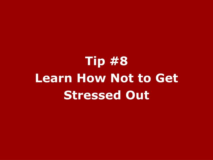 Tip #8