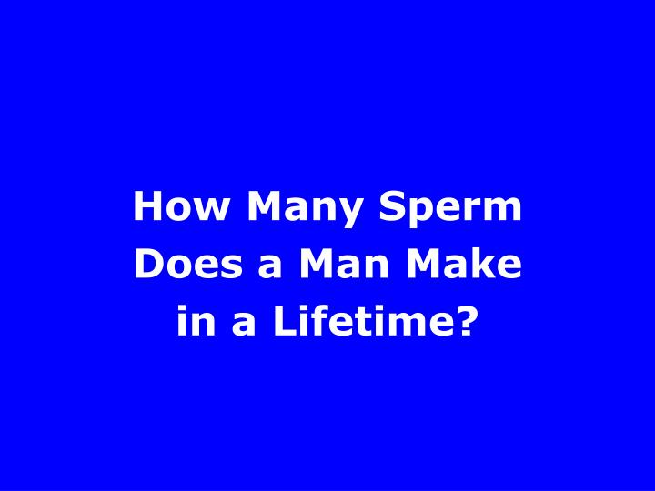 How Many Sperm