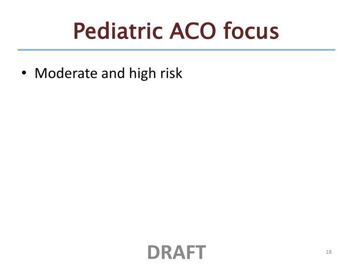Pediatric ACO focus