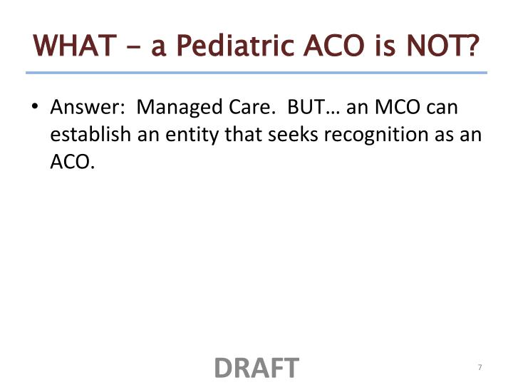 WHAT - a Pediatric ACO is NOT?