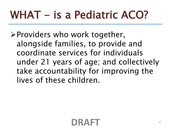 WHAT - is a Pediatric ACO?