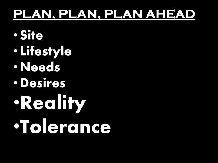 PLAN, PLAN, PLAN AHEAD