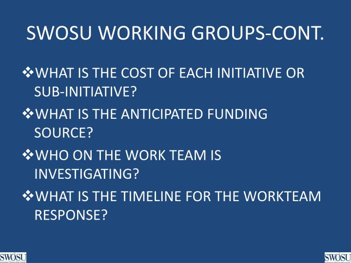 SWOSU WORKING GROUPS-CONT.
