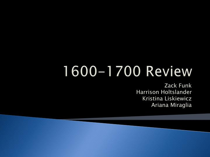 1600 1700 review