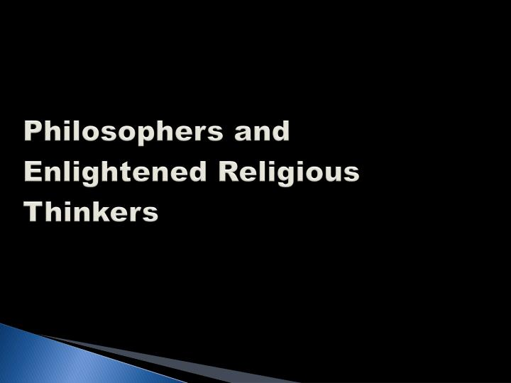 Philosophers and Enlightened Religious Thinkers