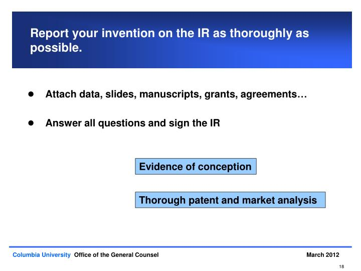 Report your invention on the IR as thoroughly as possible.