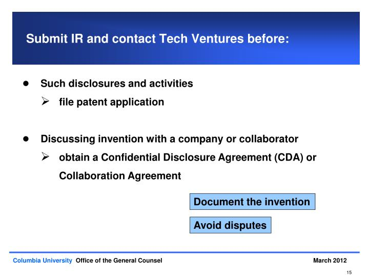 Submit IR and contact Tech Ventures before: