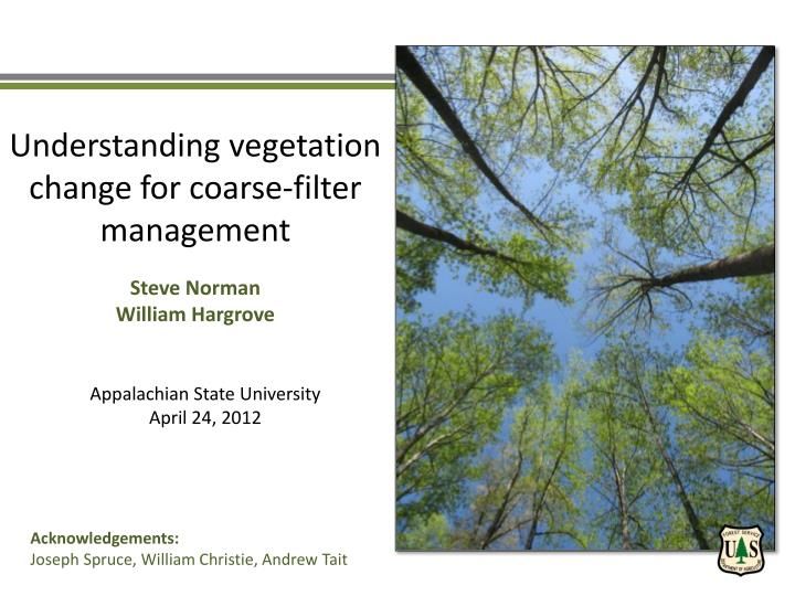 Understanding vegetation change for coarse-filter management