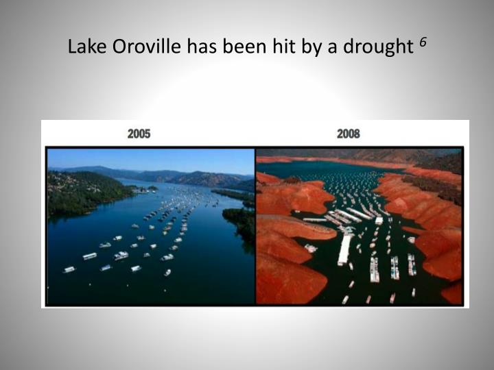 Lake Oroville has been hit by a drought
