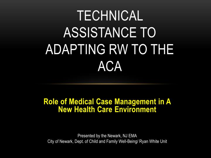 technical assistance to adapting rw to the aca