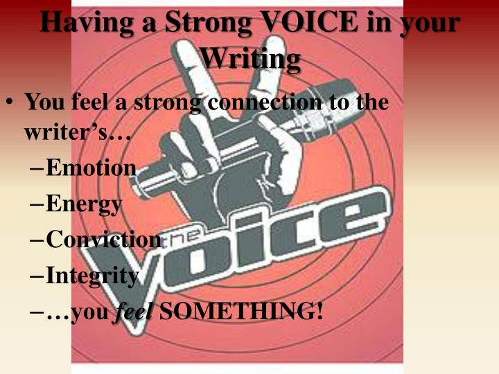 Having a Strong VOICE in your Writing