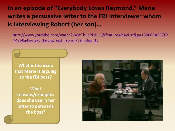 "In an episode of ""Everybody Loves Raymond,"" Marie writes a persuasive letter to the FBI intervie..."