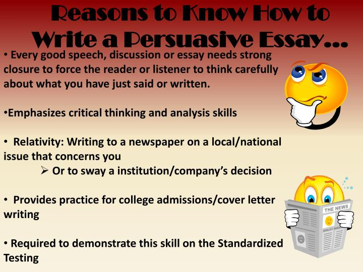 Reasons to Know How to Write a Persuasive Essay…