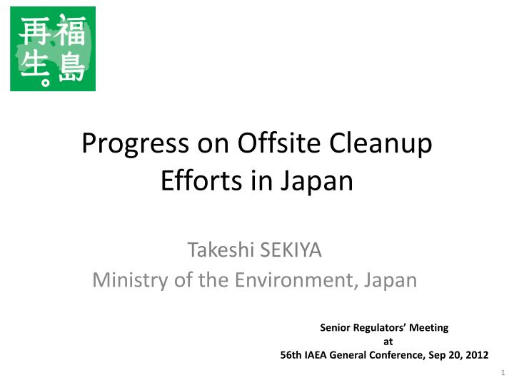 Progress on offsite cleanup efforts in japan