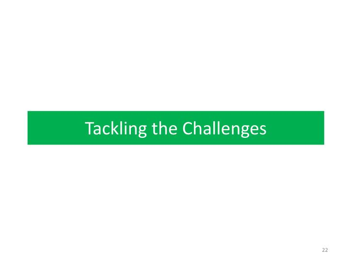 Tackling the Challenges