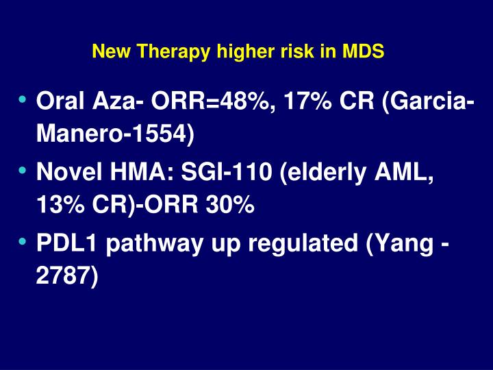 New Therapy higher risk in MDS
