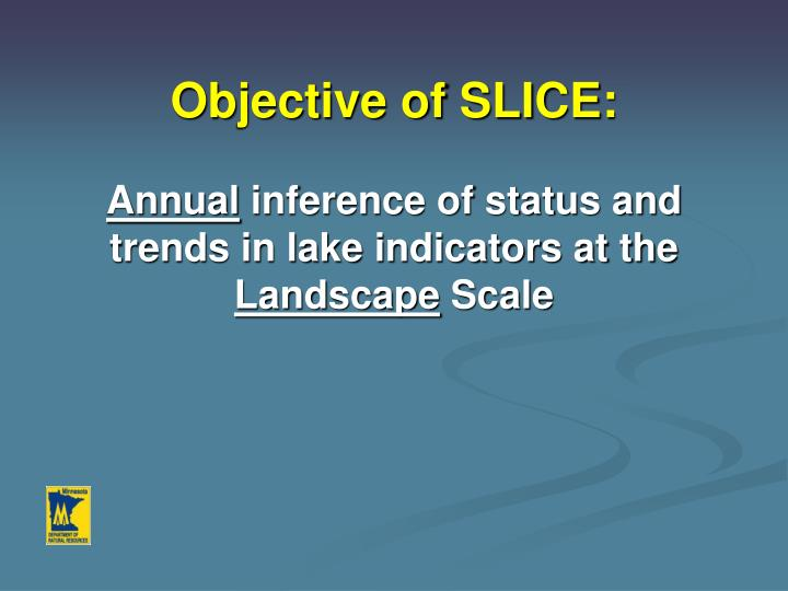 Objective of SLICE: