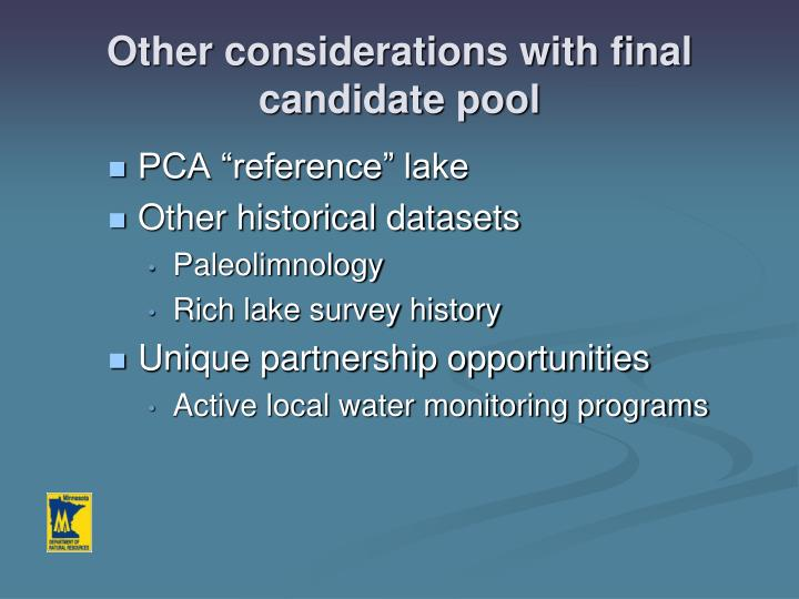 Other considerations with final candidate pool