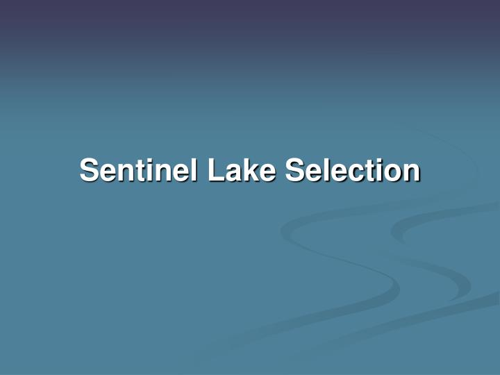 Sentinel Lake Selection