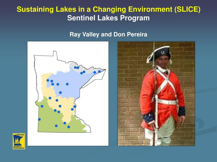 Sustaining Lakes in a Changing Environment (SLICE)