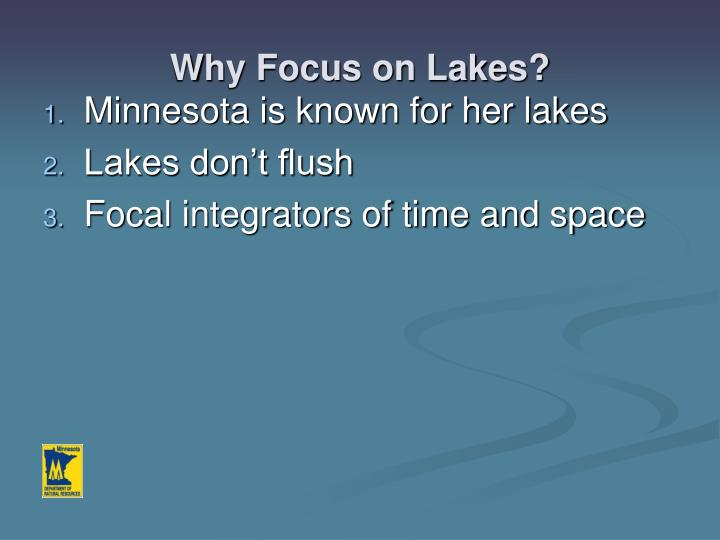 Why Focus on Lakes?