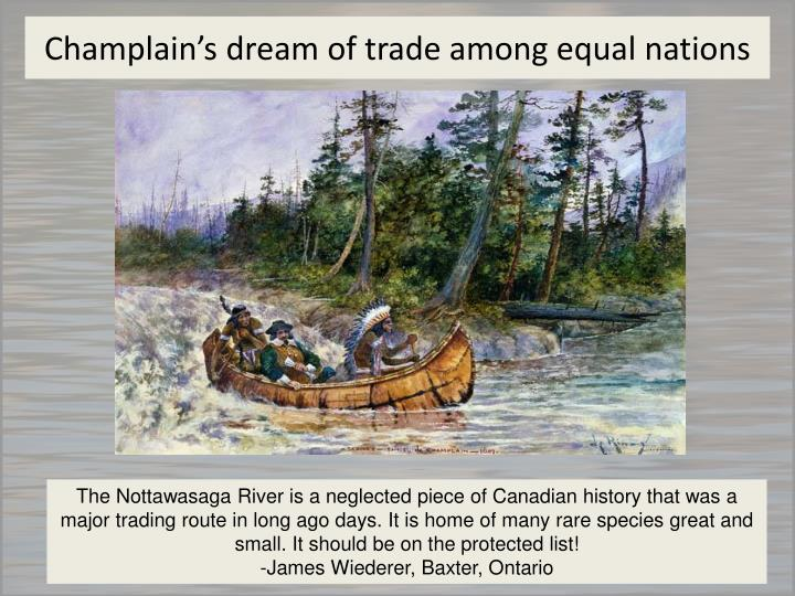 Champlain's dream of trade among equal nations