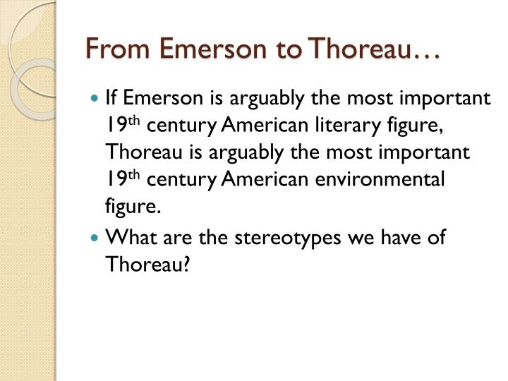 From Emerson to Thoreau…