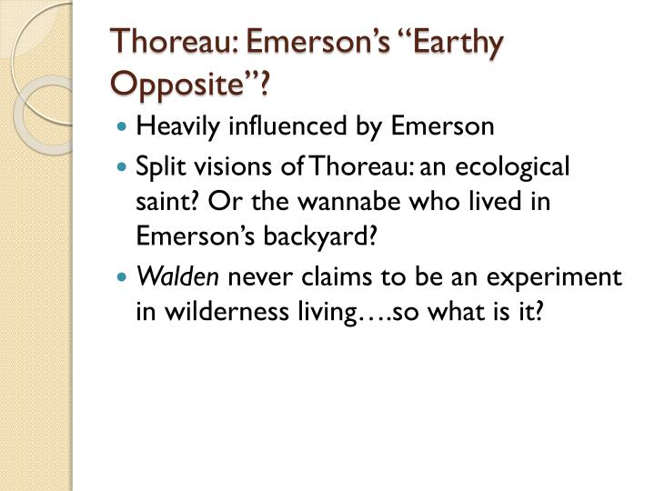 "Thoreau: Emerson's ""Earthy Opposite""?"