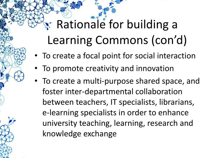 Rationale for building a Learning Commons (