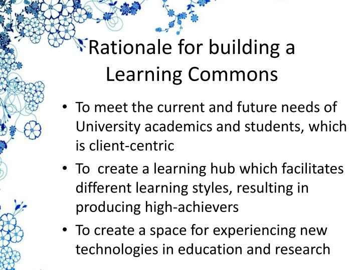 Rationale for building a Learning Commons