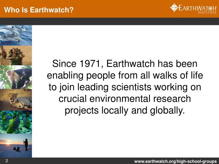 Who Is Earthwatch?