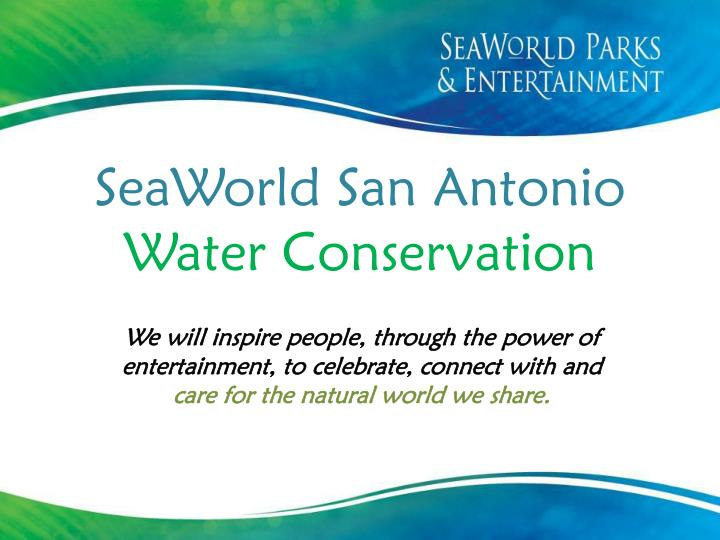 seaworld water conservation in sanantoino essay Working with customers to promote and facilitate water efficiency, the water efficiency team actively works with its customers to identify opportunities for conservation, and researches and tests new technology to determine applicability for campus use, such as water efficient fixtures, landscaping irrigation equipment, and building and.